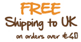 Free Shipping to UK on orders over 45 pound